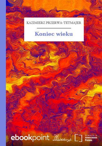 Okładka książki/ebooka Koniec wieku