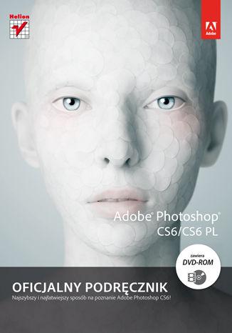 Okładka książki/ebooka Adobe Photoshop CS6/CS6 PL. Oficjalny podręcznik