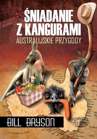 Okładka książki/ebooka Śniadanie z kangurami. Australijskie przygody