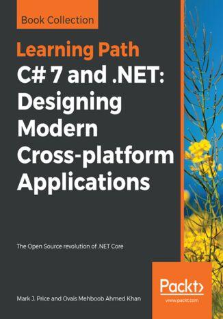 Okładka książki/ebooka C# 7 and .NET: Designing Modern Cross-platform Applications