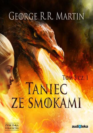Okładka książki/ebooka Pieśń Lodu i Ognia. (#5). Taniec ze smokami, cz. 1