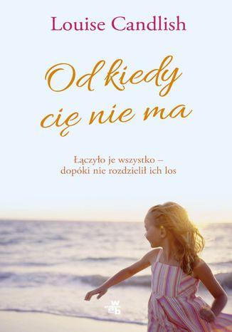Okładka książki/ebooka Od kiedy cię nie ma