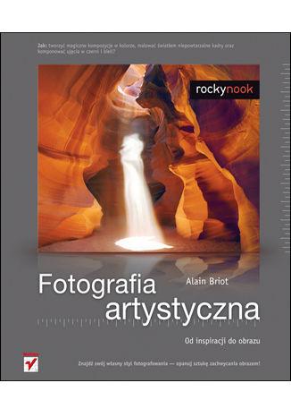 Okładka książki/ebooka Fotografia artystyczna. Od inspiracji do obrazu