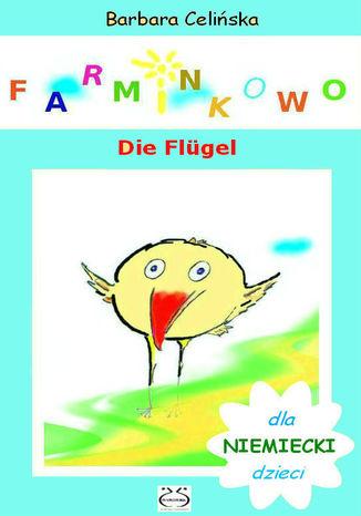 Okładka książki/ebooka Farminkowo. Die Flügel. (Niemiecki dla dzieci)
