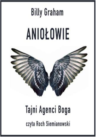 Okładka książki/ebooka Aniołowie. Tajni Agenci Boga