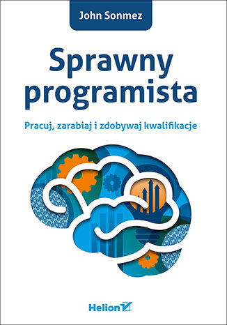 Okładka książki/ebooka Sprawny programista. Pracuj, zarabiaj i zdobywaj kwalifikacje