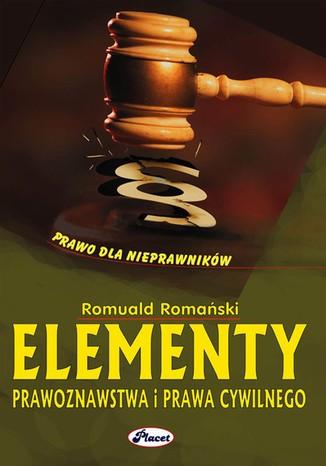 Okładka książki/ebooka Elementy prawoznastwa i prawa cywilnego. Prawo dla nieprawników