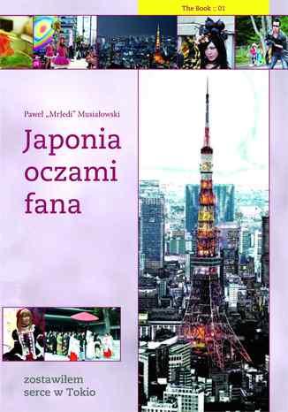 Okładka książki/ebooka Japonia oczami fana: Zostawiłem serce w Tokio