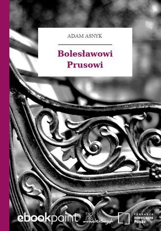 Okładka książki/ebooka Bolesławowi Prusowi