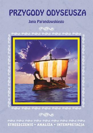 Okładka książki/ebooka Przygody Odyseusza Jana Parandowskiego. Streszczenie. Analiza. Interpretacja