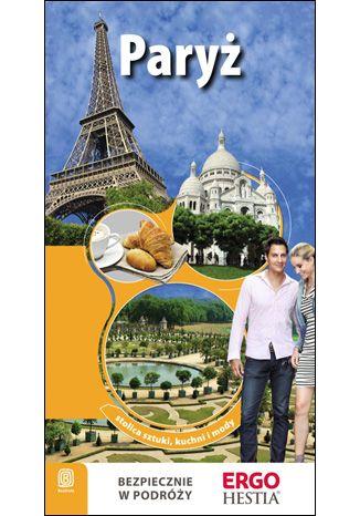 Okładka książki/ebooka Paryż. Stolica artystów, kuchni i mody. Wydanie 1