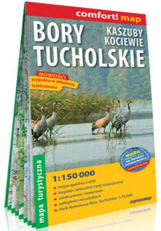 Okładka książki/ebooka Bory Tucholskie, Kaszuby, Kociewie; laminowana mapa turystyczna 1:150 000