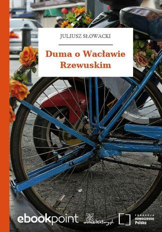 Okładka książki/ebooka Duma o Wacławie Rzewuskim