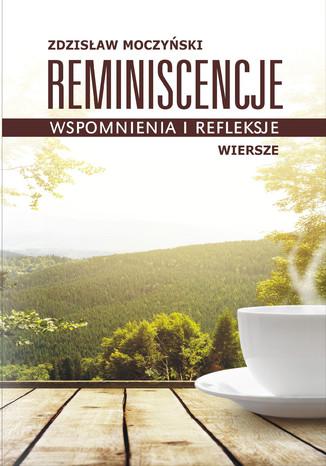 Okładka książki/ebooka Reminiscencje - wspomnienia i refleksje