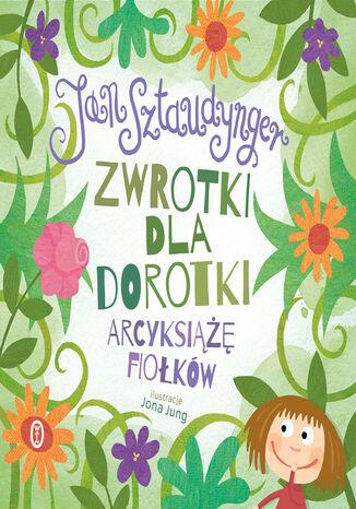 Okładka książki/ebooka Zwrotki dla Dorotki. Arcyksiążę fiołków