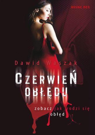 Okładka książki/ebooka Czerwień obłędu