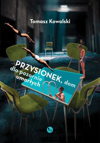 Okładka książki/ebooka Przysionek, dom dla pozornie umarłych