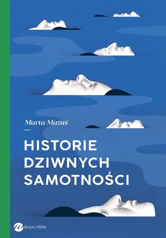 Okładka książki/ebooka Historie dziwnych samotności