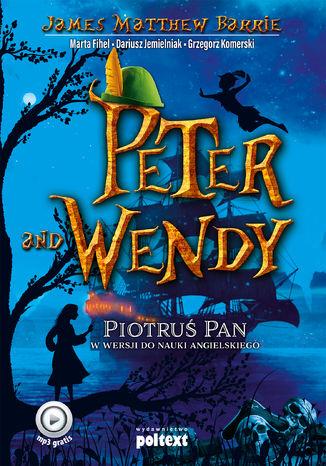 Okładka książki/ebooka Peter and Wendy. Piotruś Pan w wersji do nauki angielskiego