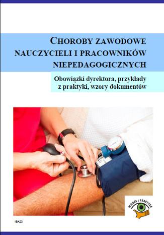 Okładka książki/ebooka Choroby zawodowe nauczycieli i pracowników niepedagogicznych