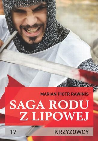 Okładka książki/ebooka Saga rodu z Lipowej - tom 17. Krzyżowcy