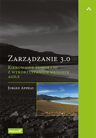 Okładka książki/ebooka Zarządzanie 3.0. Kierowanie zespołami z wykorzystaniem metodyk Agile