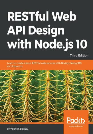 Okładka książki/ebooka RESTful Web API Design with Node.js 10, Third Edition