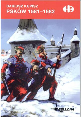 Okładka książki/ebooka Psków 1581-1582
