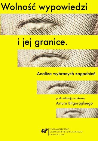 Okładka książki/ebooka Wolność wypowiedzi i jej granice. Analiza wybranych zagadnień
