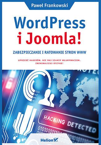Okładka książki/ebooka WordPress i Joomla! Zabezpieczanie i ratowanie stron WWW