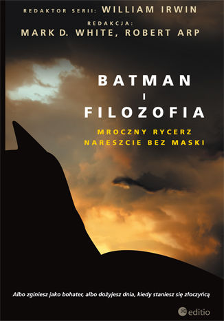 Okładka książki/ebooka Batman i filozofia. Mroczny rycerz nareszcie bez maski