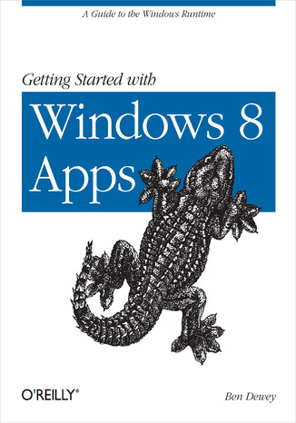 Okładka książki Getting Started with Windows 8 Apps. A Guide to the Windows Runtime
