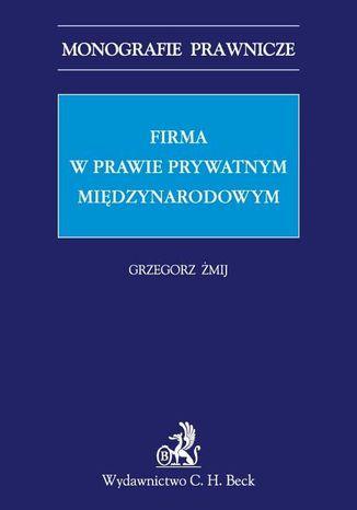 Okładka książki/ebooka Firma w prawie prywatnym międzynarodowym