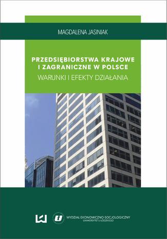 Okładka książki/ebooka Przedsiębiorstwa krajowe i zagraniczne w Polsce. Warunki i efekty działania