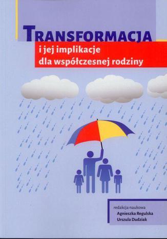 Okładka książki/ebooka Transformacja i jej implikacje dla współczesnej rodziny