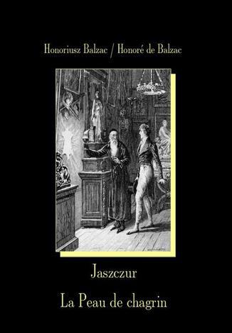 Okładka książki/ebooka Jaszczur. La Peau de chagrin