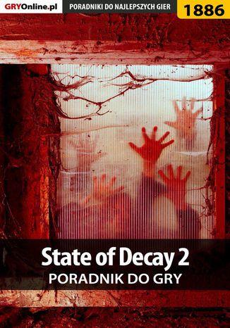 Okładka książki/ebooka State of Decay 2 - poradnik do gry