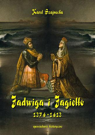 Okładka książki/ebooka Jadwiga i Jagiełło 1374-1413