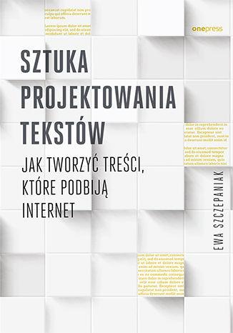 Okładka książki/ebooka Sztuka projektowania tekstów. Jak tworzyć treści, które podbiją internet