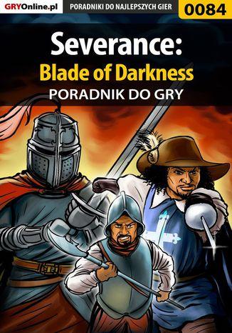 Okładka książki/ebooka Severance: Blade of Darkness - poradnik do gry