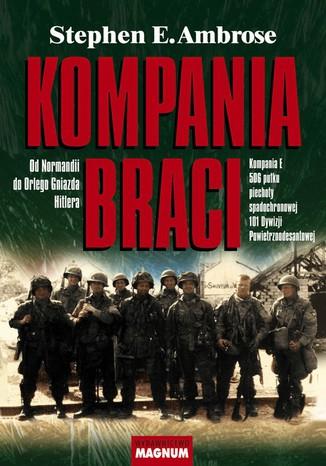Okładka książki/ebooka Kompania braci. Od Normandii do Orlego Gniazda Hitlera
