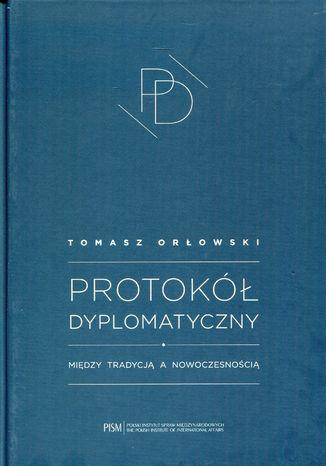 Okładka książki/ebooka Protokół Dyplomatyczny. Między tradycją a nowoczesnością