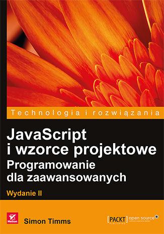 Okładka książki/ebooka JavaScript i wzorce projektowe. Programowanie dla zaawansowanych. Wydanie II
