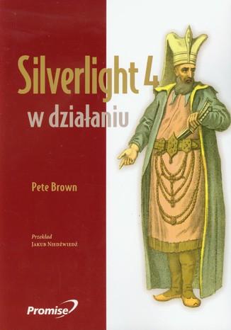 Okładka książki/ebooka Silverlight 4 w działaniu