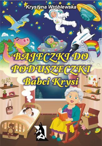 Okładka książki/ebooka Bajeczki do poduszeczki Babci Krysi
