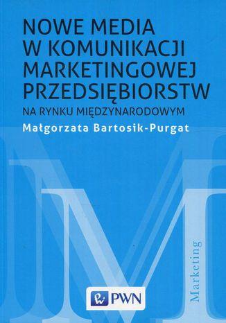Okładka książki/ebooka Nowe media w komunikacji marketingowej na rynku międzynarodowym