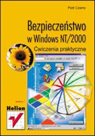 Okładka książki/ebooka Bezpieczeństwo w Windows NT/2000. Ćwiczenia praktyczne