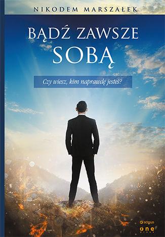Okładka książki/ebooka Bądź zawsze sobą