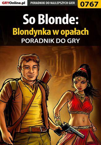 Okładka książki/ebooka So Blonde: Blondynka w opałach - poradnik do gry
