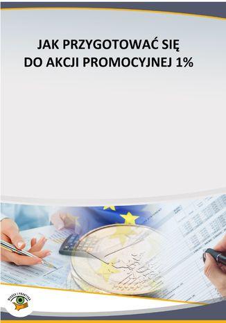 Okładka książki/ebooka Jak przygotować się do akcji promocyjnej 1%